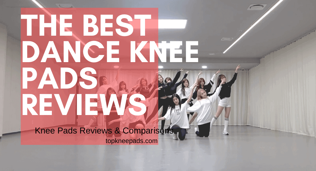 The Best Dance Knee Pads Reviews
