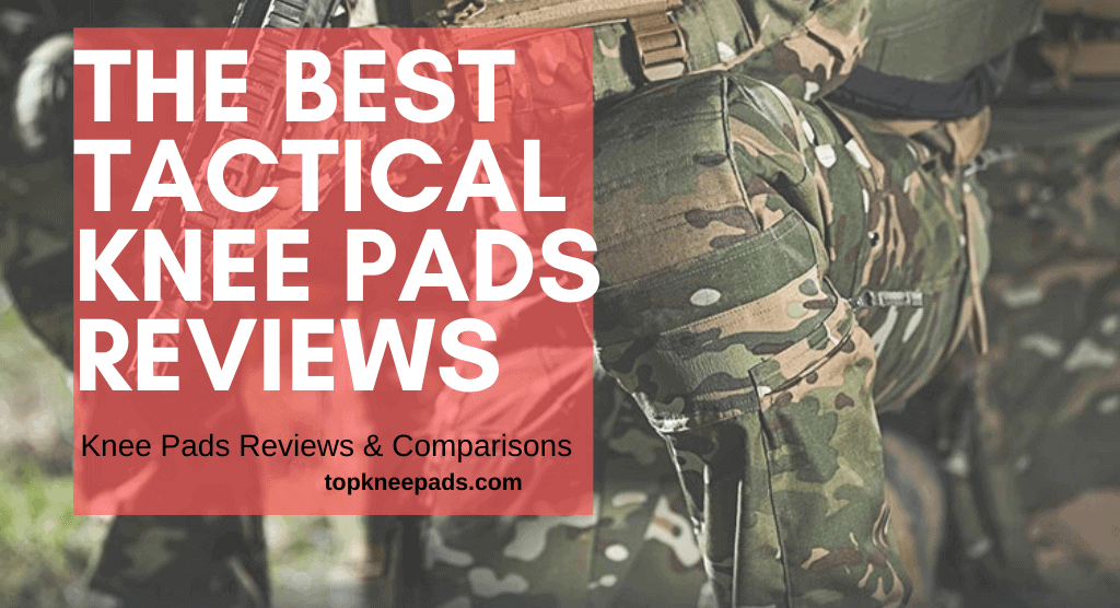 The Best Tactical Knee Pads Reviews
